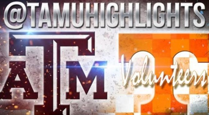 TAMUHIGHLIGHTS: A&M/TENN